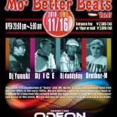 11/16(Fri) Mo' Better Beats@ODEON Roppongi*